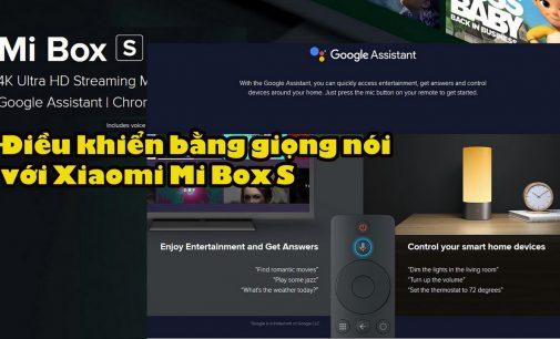 VIDEO: Điều khiển bằng giọng nói với Xiaomi Mi Box S