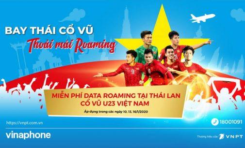 VinaPhone miễn cước Data roaming cho thuê bao có mặt ở Thái Lan cổ vũ cho đội bóng đá U23 Việt Nam